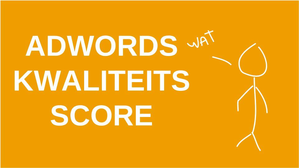 Adwords Kwaliteitsscore – Hoe Werkt Het?